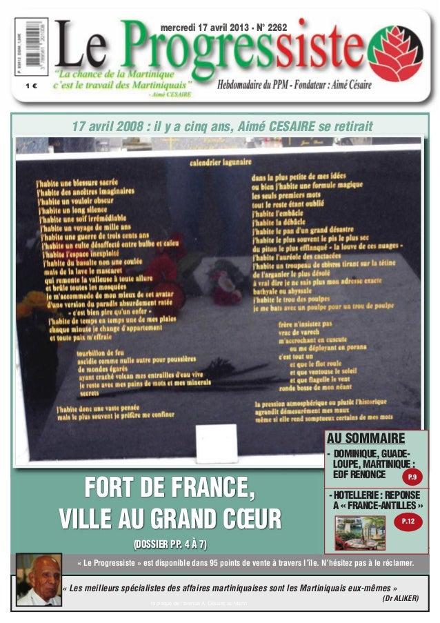 mercredi 17 avril 2013 - N° 22621€       17 avril 2008 : il y a cinq ans, Aimé CESAIRE se retirait                        ...