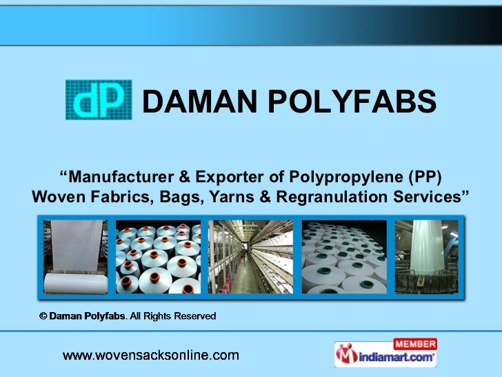"DAMAN POLYFABS  ""Manufacturer & Exporter of Polypropylene (PP)Woven Fabrics, Bags, Yarns & Regranulation Services"""