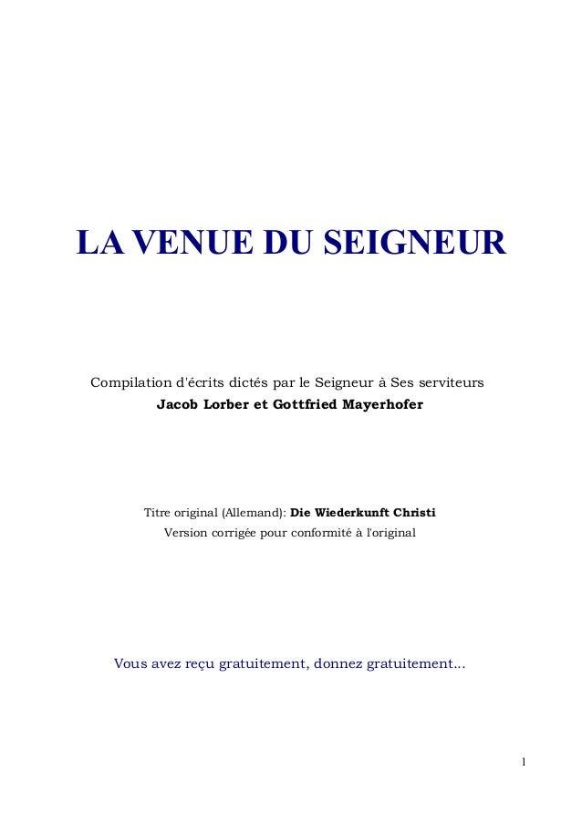 LA VENUE DU SEIGNEURCompilation décrits dictés par le Seigneur à Ses serviteurs          Jacob Lorber et Gottfried Mayerho...