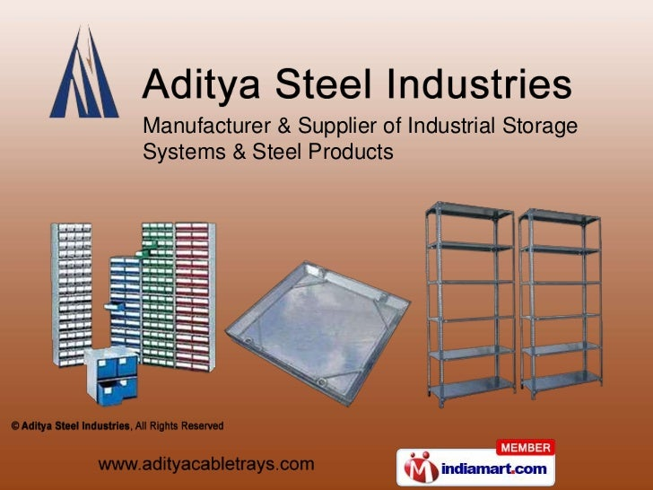 Manufacturer & Supplier of Industrial StorageSystems & Steel Products