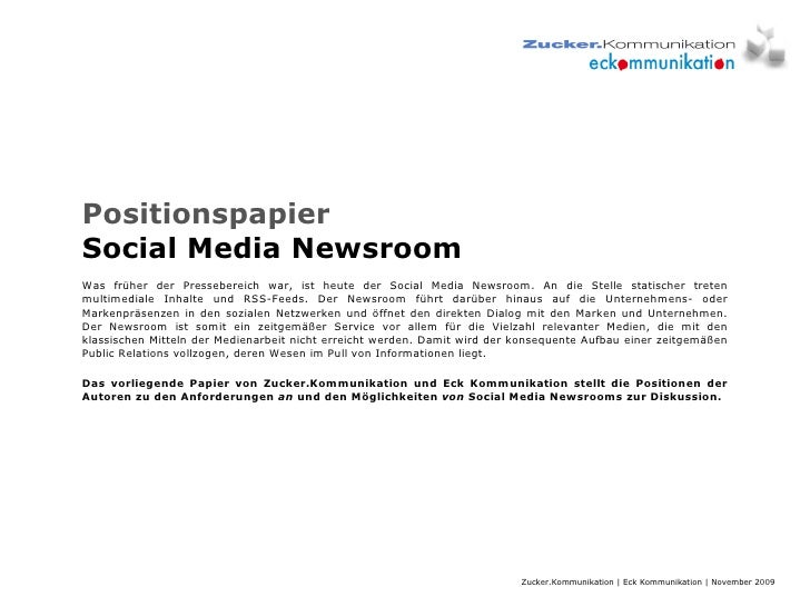 Positionspapier Social Media Newsroom Was früher der Pressebereich war, ist heute der Social Media Newsroom. An die Stelle...