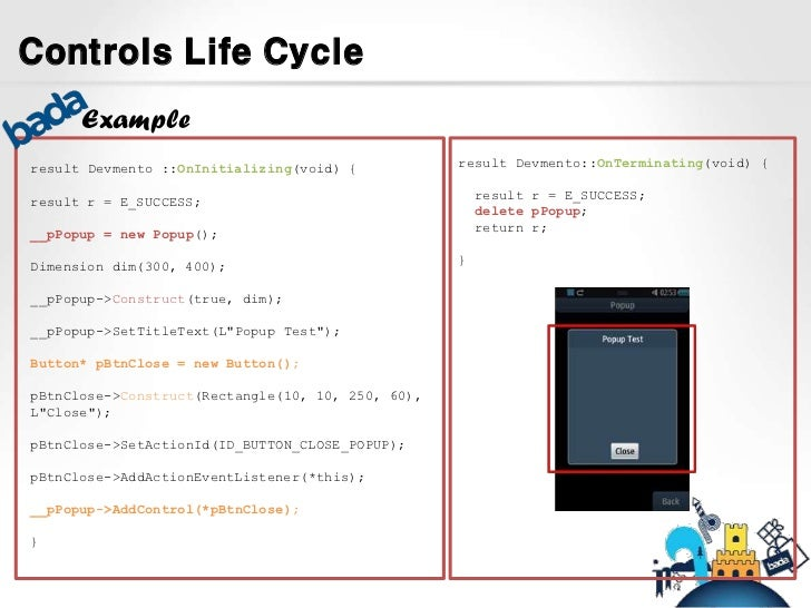 Controls Life Cycle      Exampleresult Devmento ::OnInitializing(void) {           result Devmento::OnTerminating(void) {r...