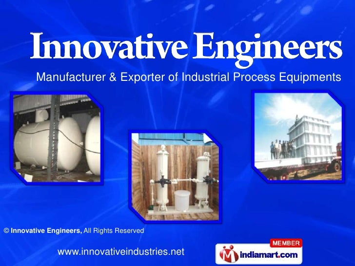 Manufacturer & Exporter of Industrial Process Equipments© Innovative Engineers, All Rights Reserved                www.inn...