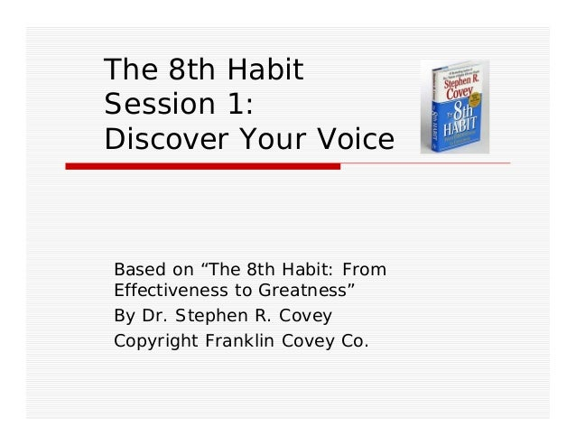 "The 8th Habit Session 1: Discover Your Voice Based on ""The 8th Habit: From Effectiveness to Greatness"" By Dr. Stephen R. C..."