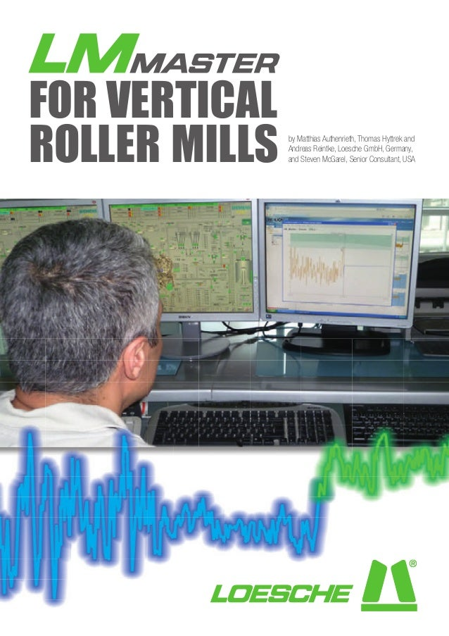 FOR VERTICAL        ROLLER MILLS      by Matthias Authenrieth, Thomas Hyttrek and                          Andreas Reintke...