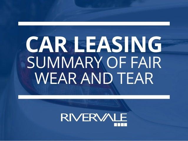 CAR LEASING SUMMARY OF FAIR WEAR AND TEAR