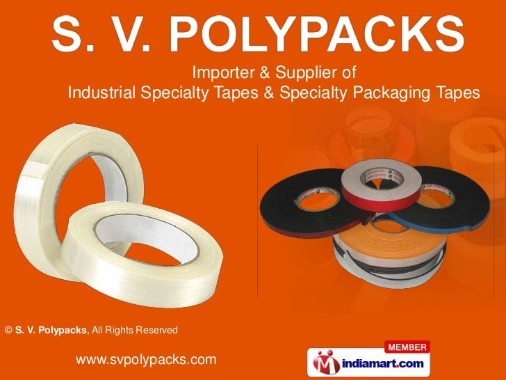Importer & Supplier of<br />Industrial Specialty Tapes & Specialty Packaging Tapes<br />