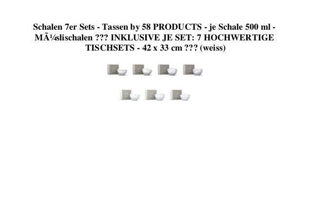Schalen 7er Sets - Tassen by 58 PRODUCTS - je Schale 500 ml - Müslischalen ??? INKLUSIVE JE SET: 7 HOCHWERTIGE TISCHSETS -...