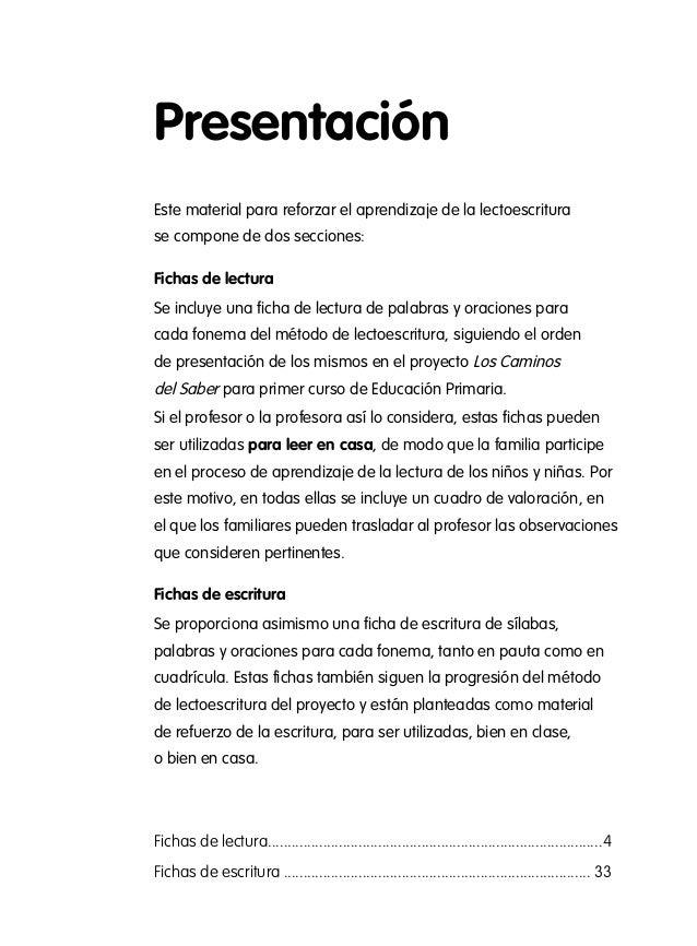 Presentación Este material para reforzar el aprendizaje de la lectoescritura se compone de dos secciones: Fichas de lectur...
