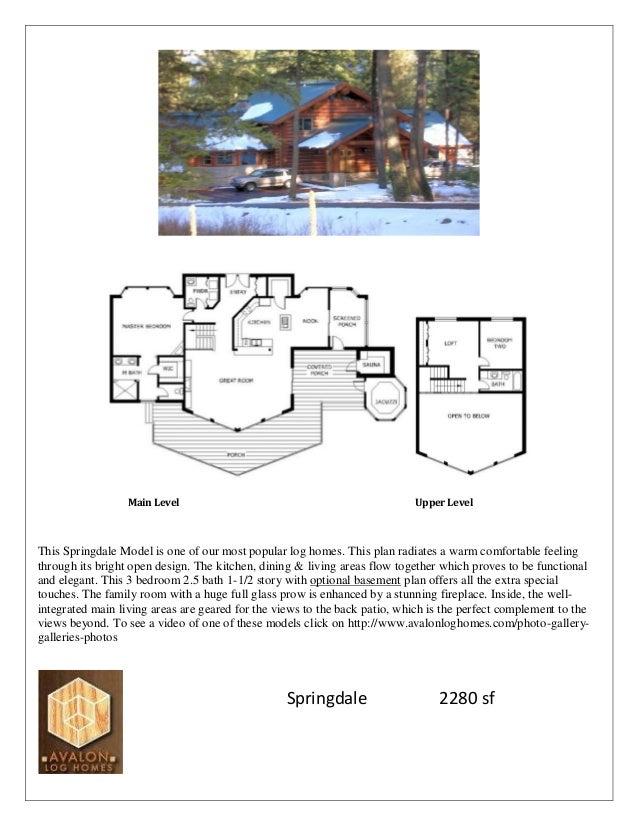 Main Level Upper Level This Springdale Model is one of our most popular log homes. This plan radiates a warm comfortable f...