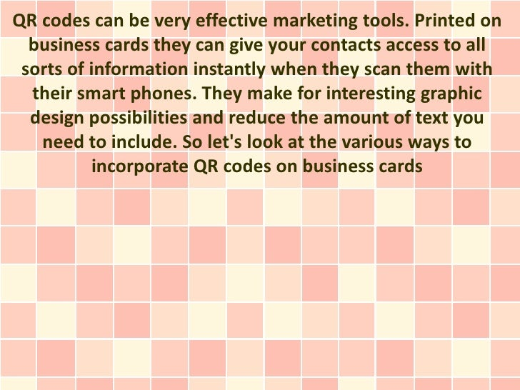 QR codes can be very effective marketing tools. Printed on  business cards they can give your contacts access to all sorts...