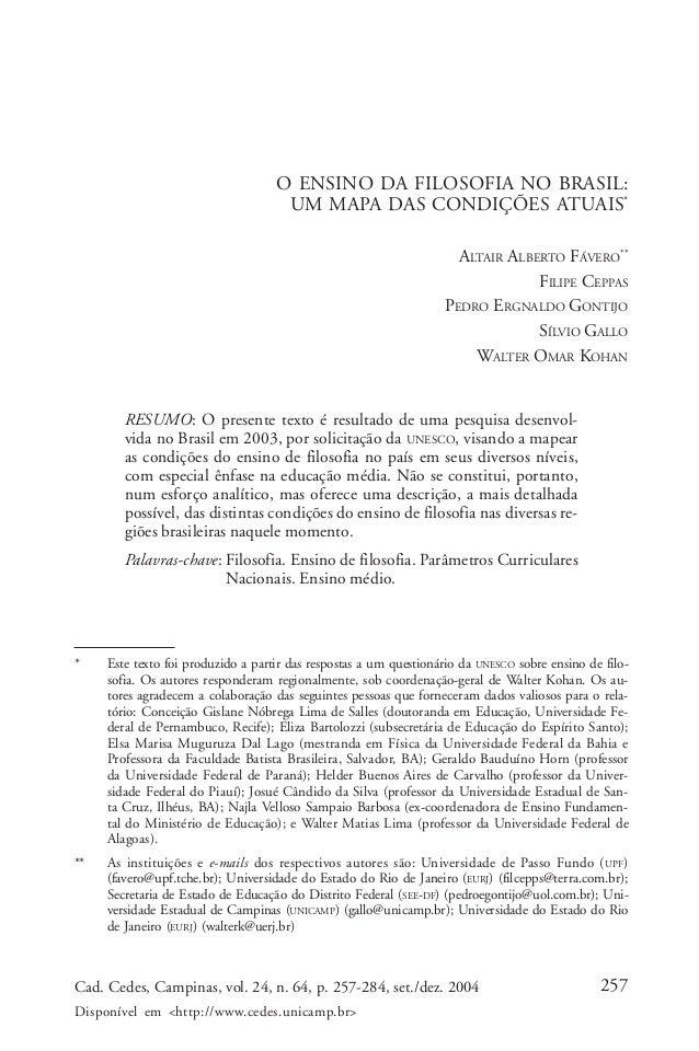Altair A. Fávero, Filipe Ceppas, Pedro E. Gontijo, Sílvio Gallo & Walter O. Kohan  O ENSINO DA FILOSOFIA NO BRASIL:  UM MA...