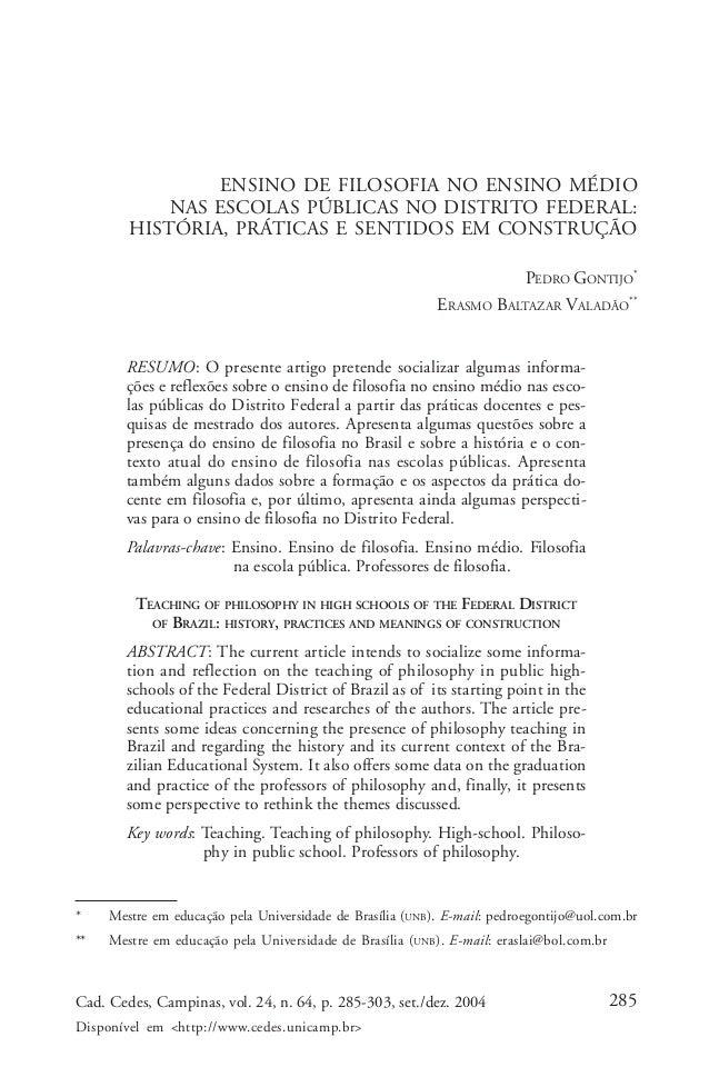 Pedro Gontijo & Erasmo Baltazar Valadão  ENSINO DE FILOSOFIA NO ENSINO MÉDIO  NAS ESCOLAS PÚBLICAS NO DISTRITO FEDERAL:  H...