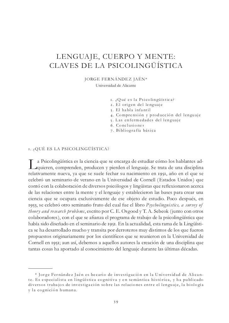LENGUAJE, CUERPO Y MENTE:                 CLAVES DE LA PSICOLINGÜÍSTICA                                            J O RG ...