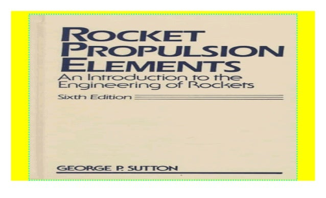 Rocket Propulsion Elements An Introduction To The Engineering Of Ro