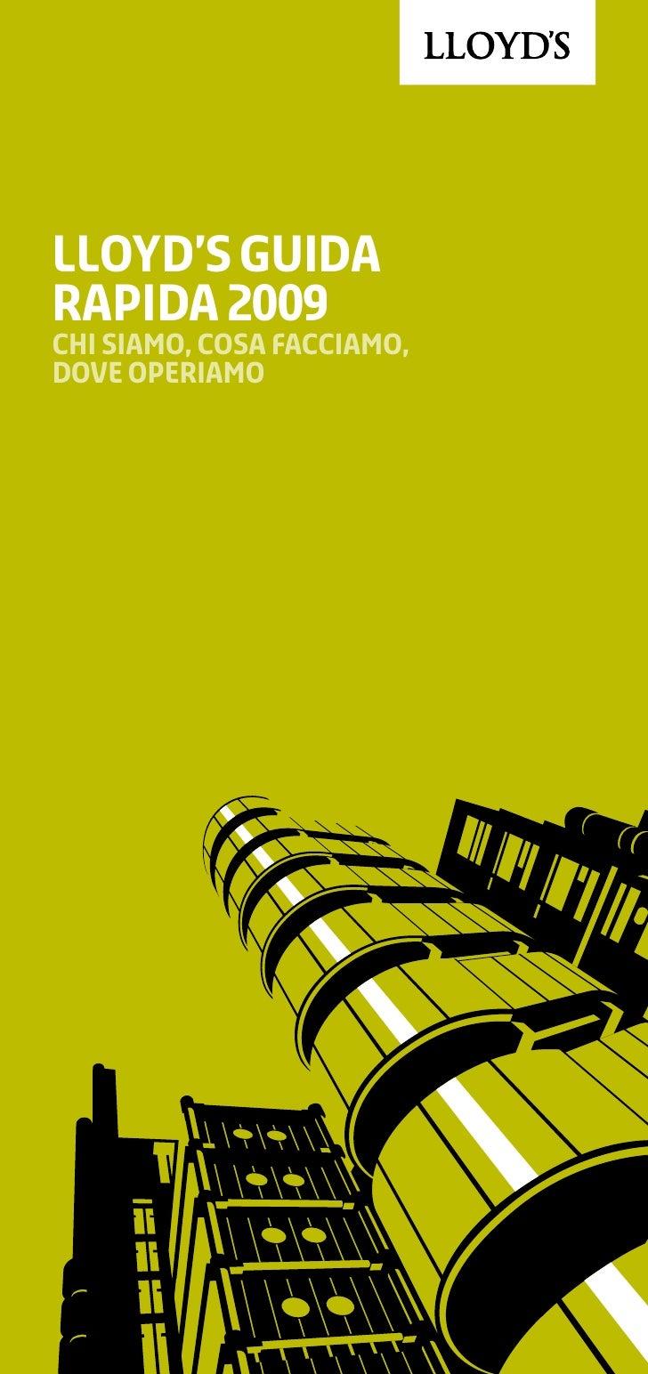 lloyd's Guida Rapida 2009 CHI SIAMO, COSA FACCIAMO, DOVE OPERIAMO