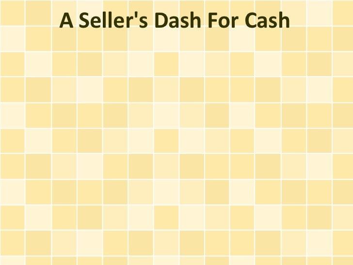 A Sellers Dash For Cash