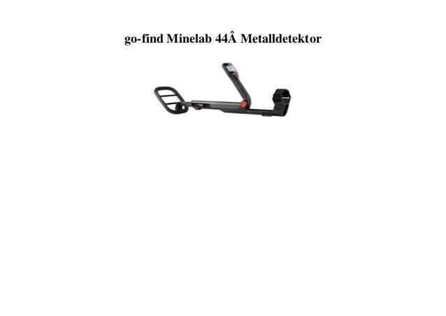 go-find Minelab 44� Metalldetektor