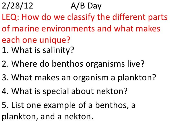 2/28/12            A/B DayLEQ: How do we classify the different partsof marine environments and what makeseach one unique?...