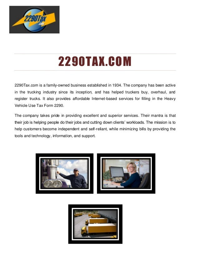 2290TAX.COM 2290Tax.com is a family-owned business established in 1934. The company has been active in the trucking indust...