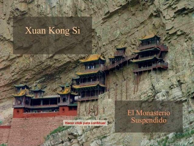 Xuan Kong Si El Monasterio SuspendidoHacer click para continuar