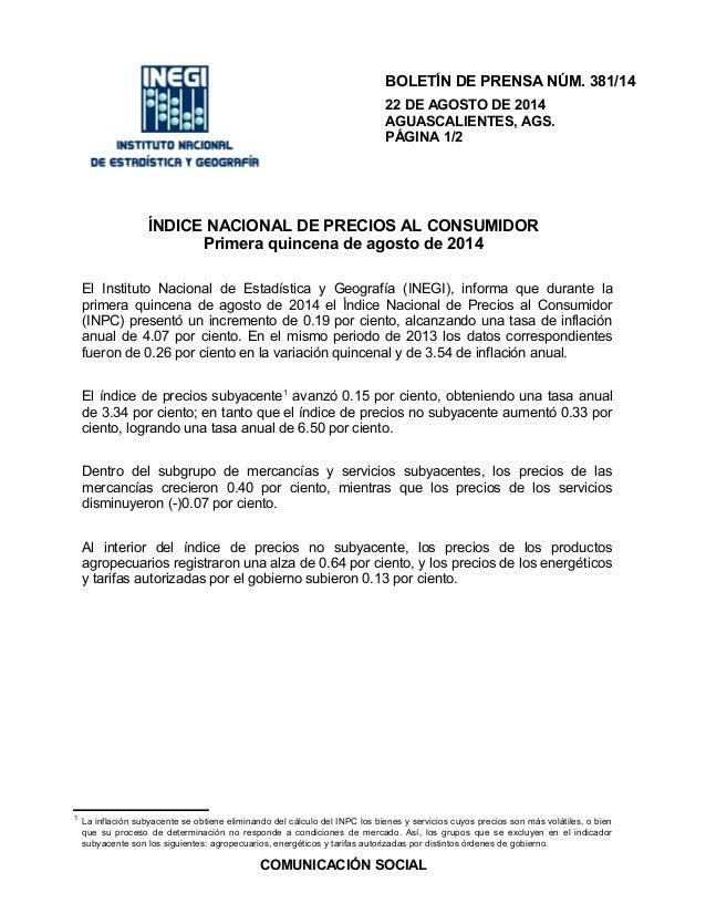 ÍNDICE NACIONAL DE PRECIOS AL CONSUMIDOR Primera quincena de agosto de 2014 El Instituto Nacional de Estadística y Geograf...