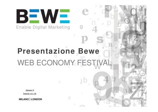 WEB ECONOMY FESTIVAL Presentazione Bewe Copyright BEWE 2014 15/04/2014 - 1