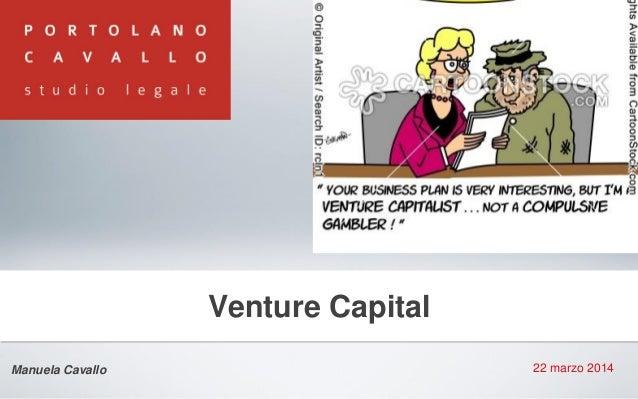 22 marzo 2014 Venture Capital Manuela Cavallo