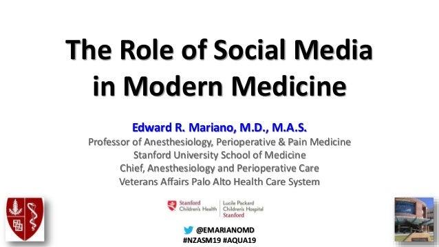 @@EMARIANOMD #NZASM19 #AQUA19 The Role of Social Media in Modern Medicine Edward R. Mariano, M.D., M.A.S. Professor of Ane...