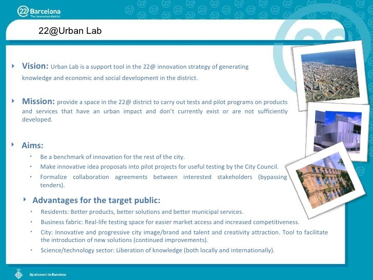 <ul><li>Vision:  Urban Lab is a support tool in the 22@ innovation strategy of generating  </li></ul><ul><li>knowledge and...