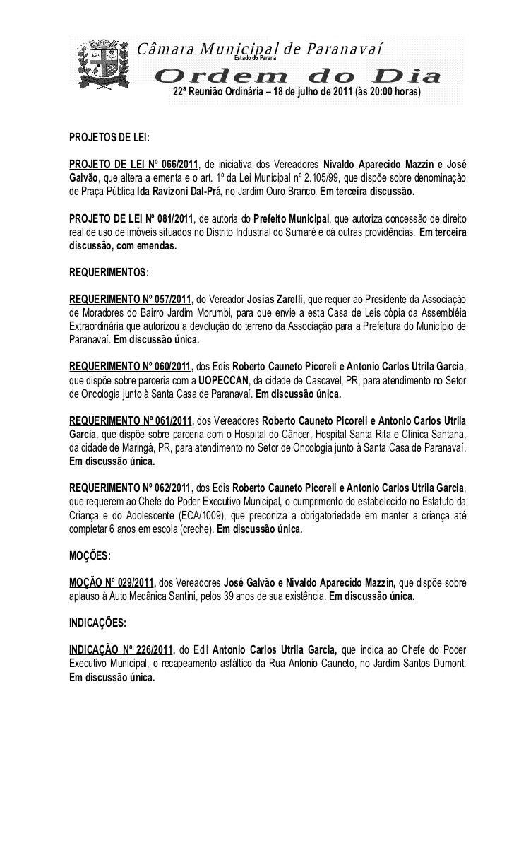Estado do Paraná                          22ª Reunião Ordinária – 18 de julho de 2011 (às 20:00 horas)PROJETOS DE LEI:PROJ...