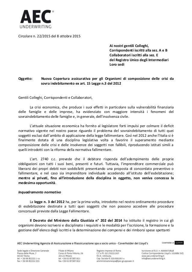 Circolare n. 22/2015 del 8 ottobre 2015 Ai nostri gentili Colleghi, Corrispondenti iscritti alla sez. A e B Collaboratori ...