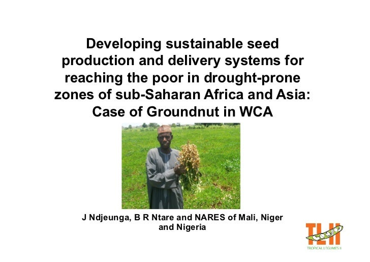 Developing sustainable seed  production and delivery systems for  reaching the poor in drought-prone zones of sub-Saharan ...