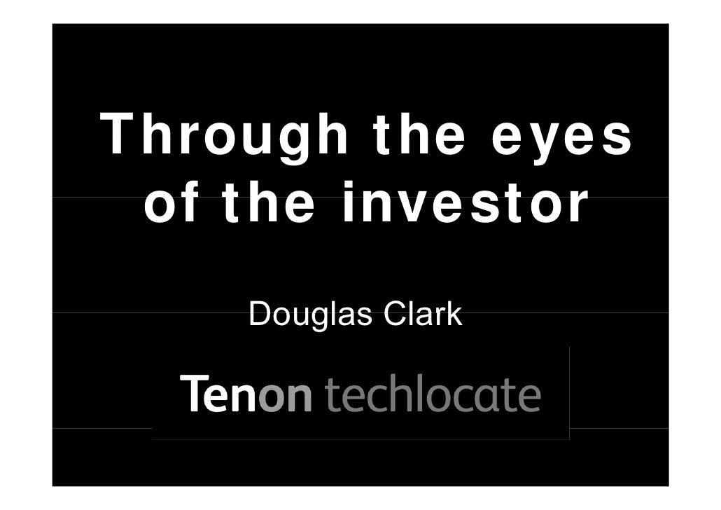 Through the eyes  of the investor     Douglas Clark