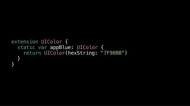 "extension UIColor { static var appBlue: UIColor { return UIColor(hexString: ""7F98BB"") } }"