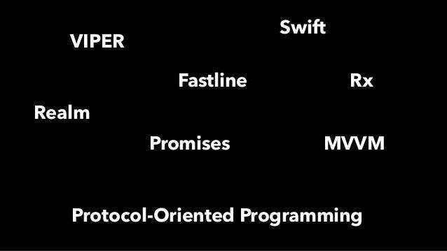 VIPER Swift RxFastline Promises MVVM Protocol-Oriented Programming Realm