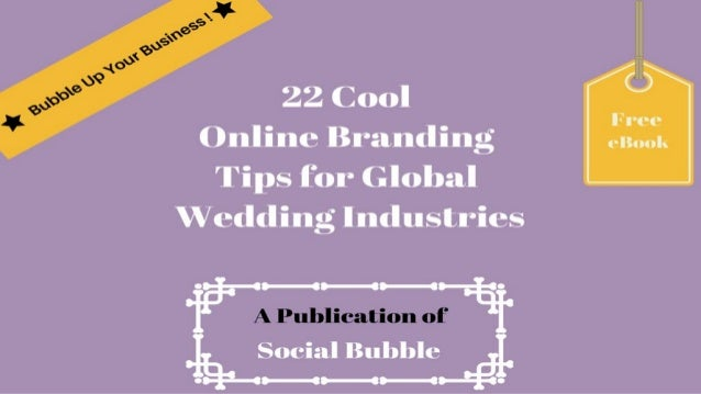 http://socialbubble.global Tip 1: Online Branding is not only about ubiquity, visibility, and functions; it is about bondi...