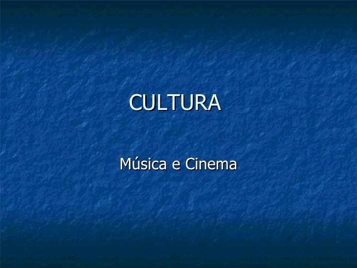 CULTURAMúsica e Cinema