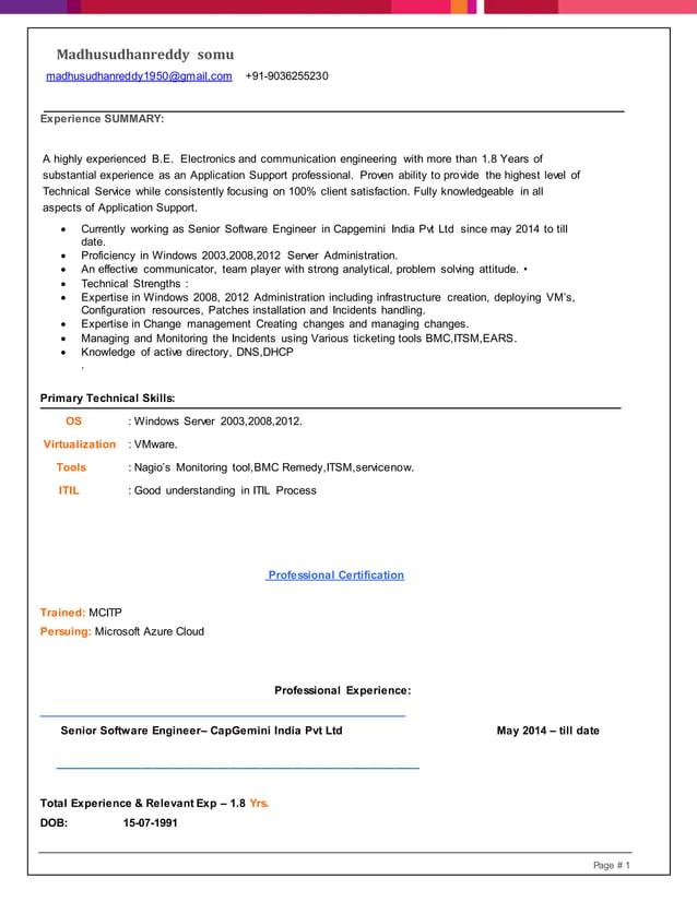 Madhusudhanreddy somu Page # 1 madhusudhanreddy1950@gmail.com +91-9036255230 Experience SUMMARY: Primary Technical Skills:...