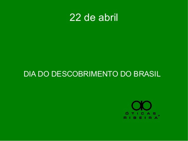 22 de abril DIA DO DESCOBRIMENTO DO BRASIL