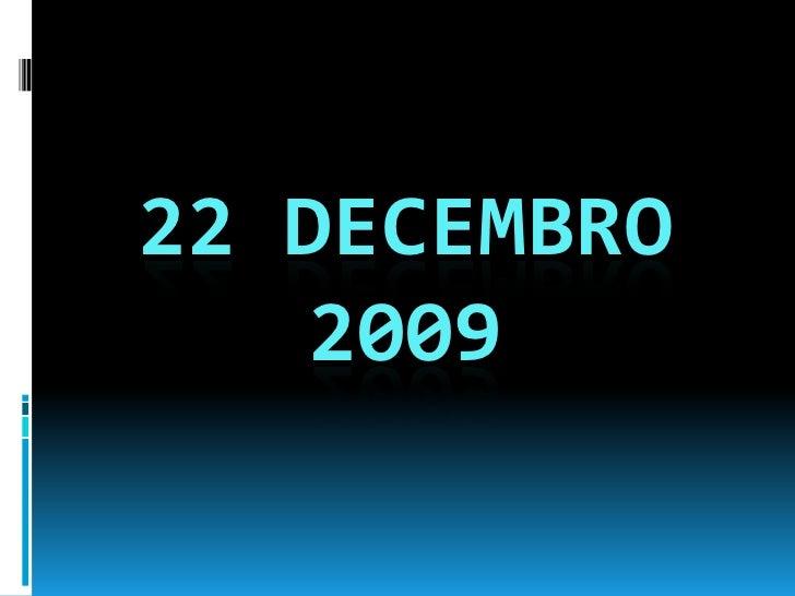 22 decembro 2009<br />