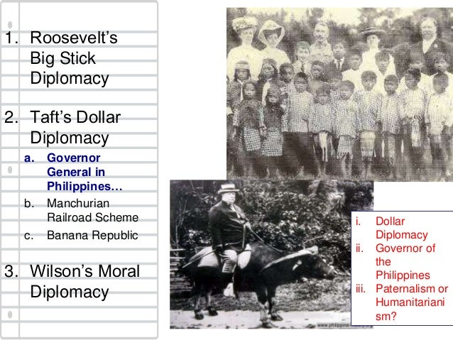 a comparison of roosevelts big stick diplomacy and tafts big dollar diplomacy Start studying ch 18  what are the similarities and differences between roosevelt's big stick diplomacy, taft's dollar diplomacy and wilson's missionary diplomacy .
