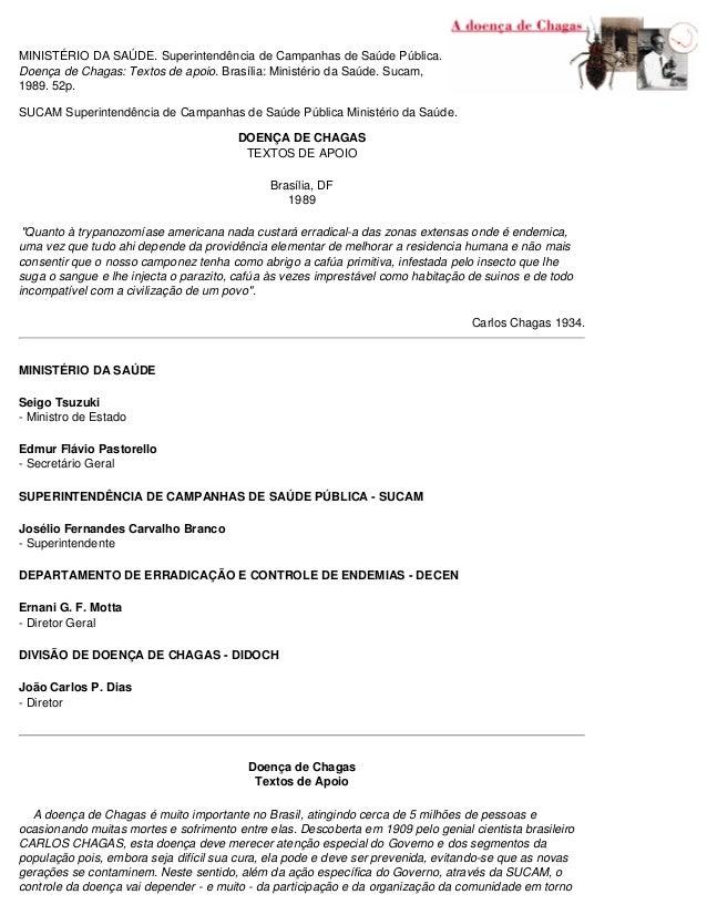 MINISTÉRIO DA SAÚDE. Superintendência de Campanhas de Saúde Pública. Doença de Chagas: Textos de apoio. Brasília: Ministér...