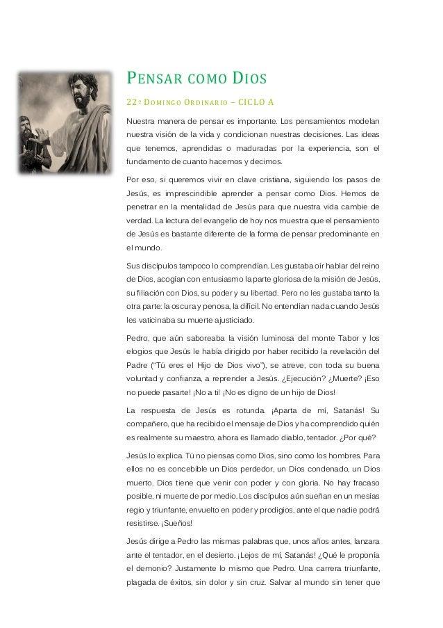 PENSAR COMO DIOS 22º DOMINGO ORDINARIO – CICLO A Nuestra manera de pensar es importante. Los pensamientos modelan nuestra ...