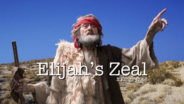 Elijah's Zeal 2 Kings 17-18