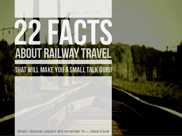 that will make you a small talk guru 22 factsaboutrailwaytravel dream, discover, explore and remember to www.share.travel