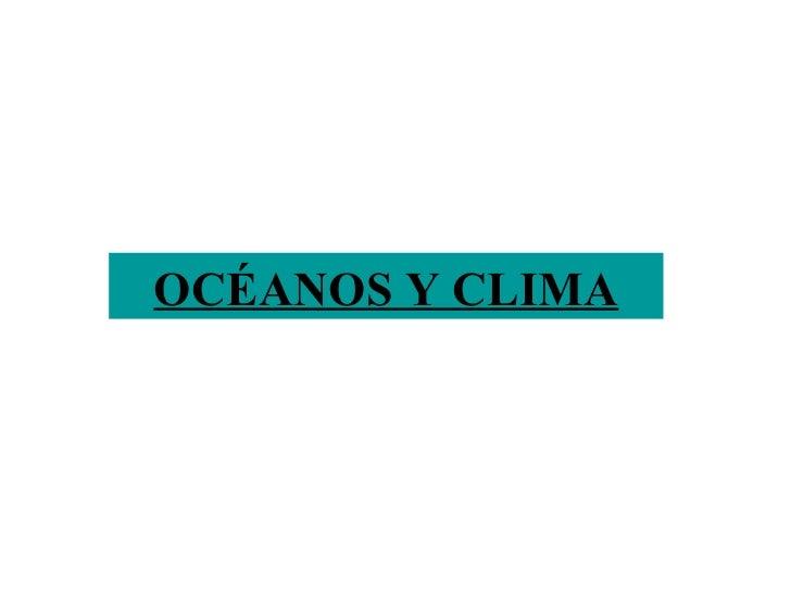 OCÉANOS Y CLIMA