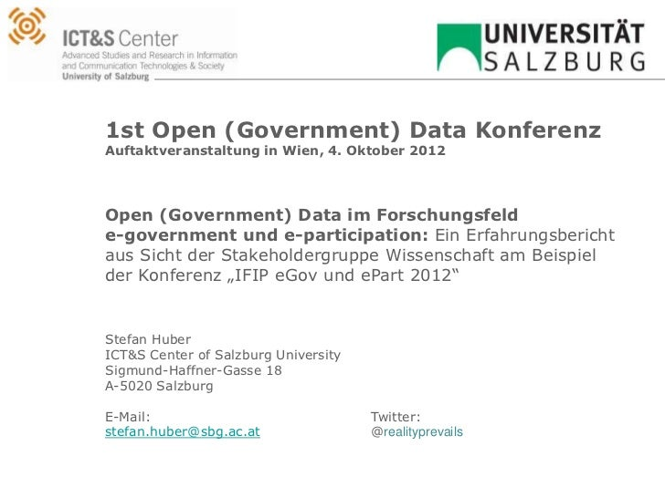 1st Open (Government) Data KonferenzAuftaktveranstaltung in Wien, 4. Oktober 2012Open (Government) Data im Forschungsfelde...