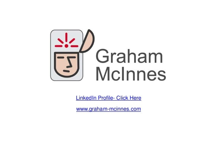 LinkedIn Profile- Click Here<br />www.graham-mcinnes.com<br />