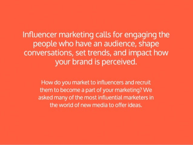 22 Influencer Marketing Ideas from Influential Marketers Slide 2